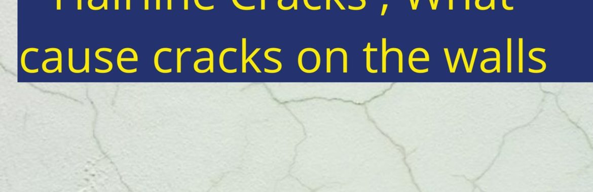 Hairline Cracks: Top 4 Causes of Hairline Cracks on Walls