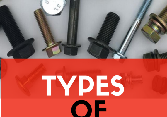 Fasteners: Types of Common Fasteners
