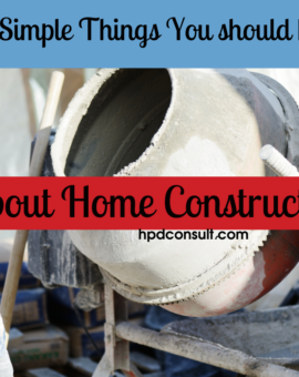 New Home Construction:  7 Simple Things Everyone Should Know About New Home Construction